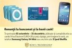 Campanie BT pentru cei care folosesc la cumparaturi cardul EURO<26