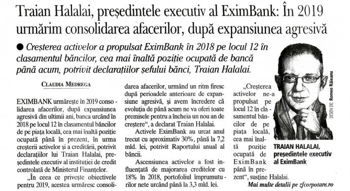 Traian Halalai, presedintele executiv al EximBank: In 2019 urmarim consolidarea afacerilor, dupa expansiunea agresiva