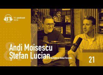 """Podcast BT cu Ștefan Lucian: """"Ca să ajungi să ai noroc trebuie să te poziționezi pe lângă el."""""""