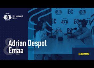 BT Podcast cu Adrian Despot – EMAA (EC_Special)