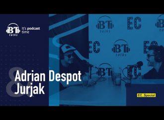 BT Podcast cu Adrian Despot – Jurjak (EC_Special)