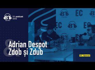 Podcast BT cu Adrian Despot – Zdob si Zdub (EC_Special)