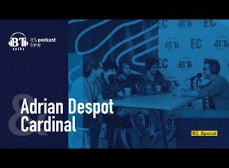 Podcast BT cu Adrian Despot – Trupa Cardinal (EC_Special)