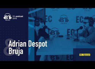 Podcast BT cu Adrian Despot – Bruja (EC_Special)
